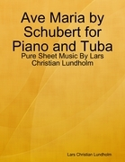 Ave Maria by Schubert for Piano and Tuba - Pure Sheet Music By Lars Christian Lundholm