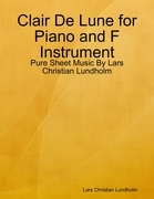 Clair De Lune for Piano and F Instrument - Pure Sheet Music By Lars Christian Lundholm