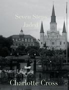 Seven Steps: Jaded