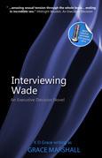 Interviewing Wade