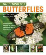Gardening for Butterflies: Planning and planting an insect-friendly garden