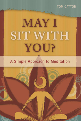 May I Sit with You?: A Simple Approach to Meditation