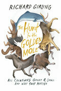 The Hunt for the Golden Mole: All Creatures Great & Small and Why They Matter
