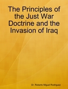 The Principles of the Just War Doctrine and the Invasion of Iraq