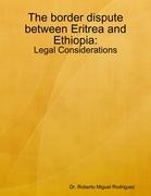 The Border Dispute Between Eritrea and Ethiopia - Legal Considerations