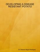 Developing a Disease Resistant Potato
