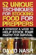 52 Unique Techniques for Stocking Food for Preppers
