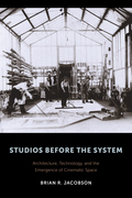 Studios Before the System: Architecture, Technology, and the Emergence of Cinematic Space