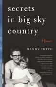 Secrets in Big Sky Country: A Memoir