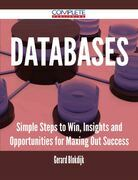 Databases - Simple Steps to Win, Insights and Opportunities for Maxing Out Success