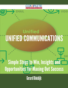 Unified Communications - Simple Steps to Win, Insights and Opportunities for Maxing Out Success