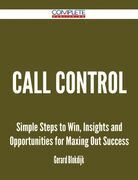 Call Control - Simple Steps to Win, Insights and Opportunities for Maxing Out Success