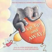 Up, Up and Away!: Mattie's Magical Animal Dreamworld #1