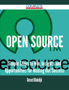 Open Source - Simple Steps to Win, Insights and Opportunities for Maxing Out Success