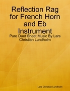 Reflection Rag for French Horn and Eb Instrument - Pure Duet Sheet Music By Lars Christian Lundholm