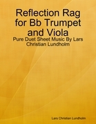 Reflection Rag for Bb Trumpet and Viola - Pure Duet Sheet Music By Lars Christian Lundholm