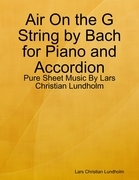 Air On the G String by Bach for Piano and Accordion - Pure Sheet Music By Lars Christian Lundholm