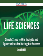 Life Sciences - Simple Steps to Win, Insights and Opportunities for Maxing Out Success
