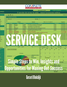 Service Desk - Simple Steps to Win, Insights and Opportunities for Maxing Out Success
