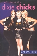 All About the Dixie Chicks