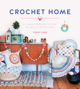 Crochet Home: 20 Vintage Modern Projects for the Home