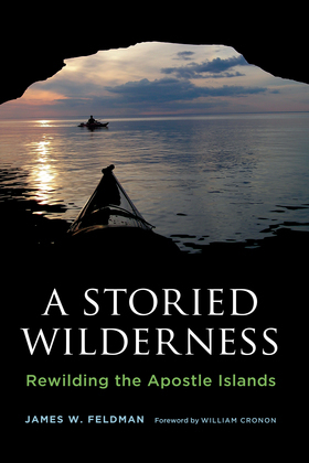 A Storied Wilderness: Rewilding the Apostle Islands