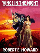 Wings in the Night: The Weird Works of Robert E. Howard, Vol. 4