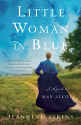 Little Woman in Blue: A Novel of May Alcott