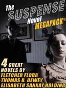 The Suspense Novel MEGAPACK ?: 4 Great Suspense Novels