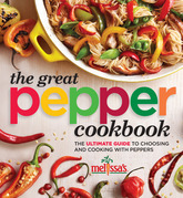 Melissa's The Great Pepper Cookbook: The Ulitmate Guide to Choosing and Cooking with Peppers