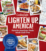 Cooking Light Lighten Up, America!: Favorite American Foods Made Guilt-Free