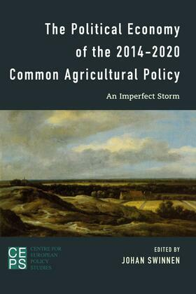 The Political Economy of the 2014-2020 Common Agricultural Policy: An Imperfect Storm