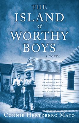 The Island of Worthy Boys: A Novel