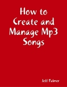 How to Create and Manage Mp3 Songs