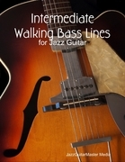 Intermediate Walking Bass Lines for Jazz Guitar