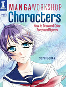 Manga Workshop Characters: How to Draw and Color Faces and Figures