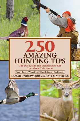 250 Amazing Hunting Tips