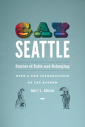 Gay Seattle: Stories of Exile and Belonging