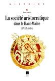 La société aristocratique dans le Haut-Maine