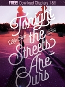 Tonight the Streets Are Ours: Chapters 1-5