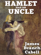 Hamlet Had an Uncle: A Comedy of Honor