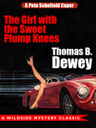 The Girl with the Sweet Plump Knees: A Pete Schofield Caper