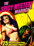 """The Spicy Mystery MEGAPACK ®: 25 Tales from the """"Spicy"""" Pulps"""