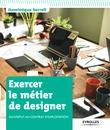 Exercer le métier de designer