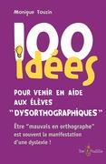 100 idées pour venir en aide aux élèves dysorthographiques