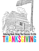Thanksgiving Coloring Book - Bring The Classics To Life