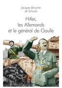 Hitler, les Allemands et le général de Gaulle