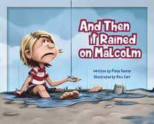 And Then It Rained on Malcolm