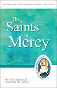 The Saints in Mercy: Pastoral Resources for Living the Jubilee