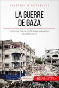 La guerre de Gaza. 2006-2014